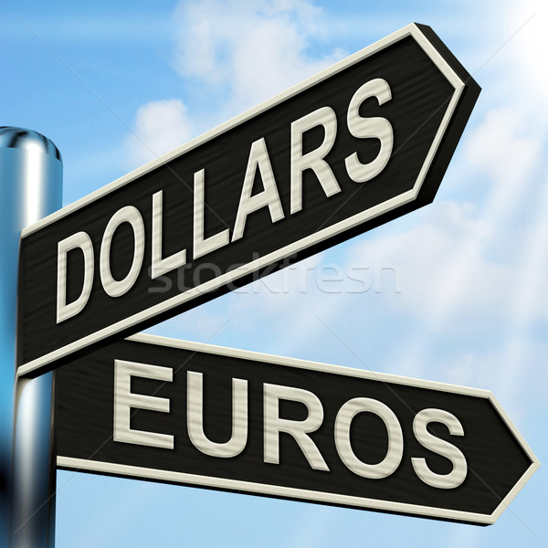 Dollars Euros Signpost Shows Foreign Currency Exchange Stock photo © stuartmiles