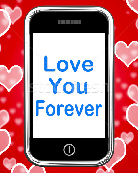 Love You Forever On Phone Means Endless Devotion For Eternity Stock photo © stuartmiles