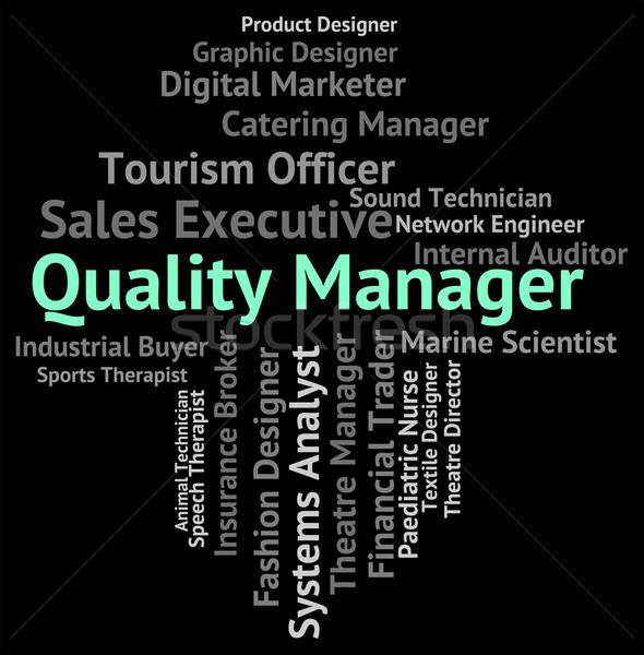 Minőség menedzser elégedett szöveg főnök igazgató Stock fotó © stuartmiles