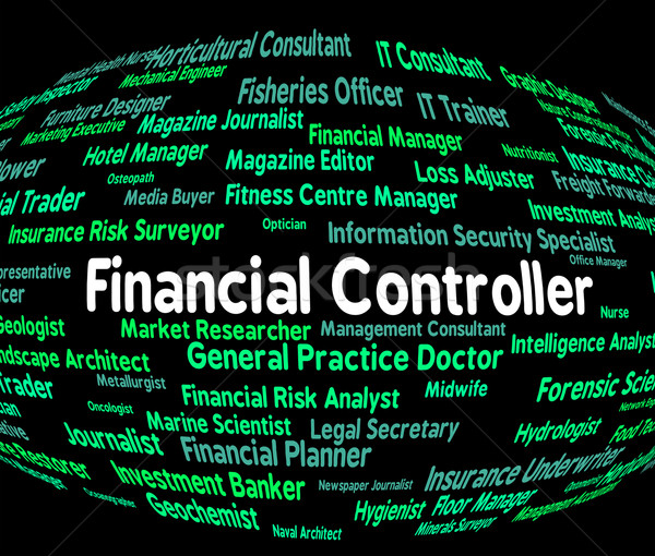 Financial Controller Shows Employment Controllers And Occupation Stock photo © stuartmiles