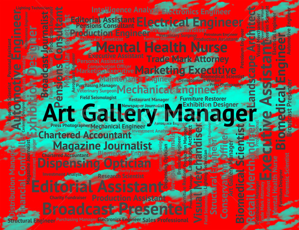 Art Gallery Manager Indicates Occupations Career And Arts Stock photo © stuartmiles