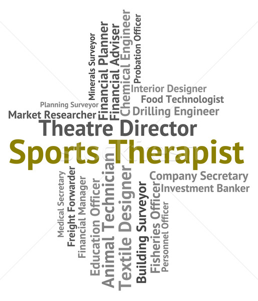 Sports Therapist Means Physical Exercise And Career Stock photo © stuartmiles