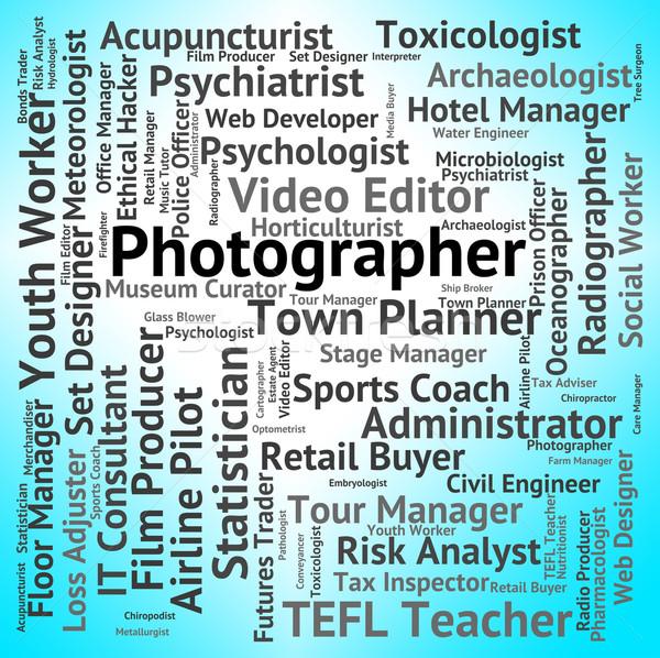 Photographer Job Means Lensman Occupation And Recruitment Stock photo © stuartmiles
