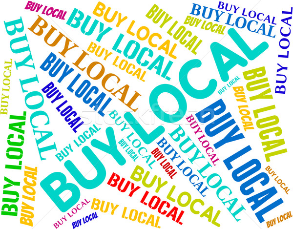 Buy Local Represents Text Nearby And Word Stock photo © stuartmiles