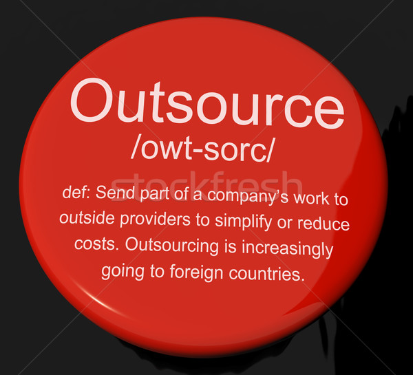 Outsource Definition Button Showing Subcontracting Suppliers And Stock photo © stuartmiles