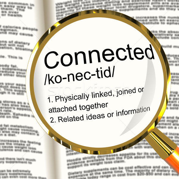 Connected Definition Magnifier Showing Linked Joined Or Networki Stock photo © stuartmiles