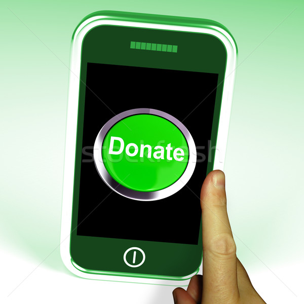 Stock photo: Donate Button On Mobile Shows Charity And Fundraising