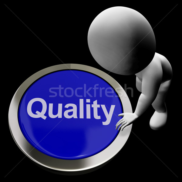 Quality Button Represents Excellent Service Or Products Stock photo © stuartmiles