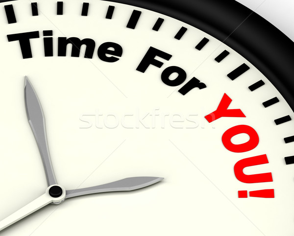Time For You Message Shows You Relaxing Stock photo © stuartmiles