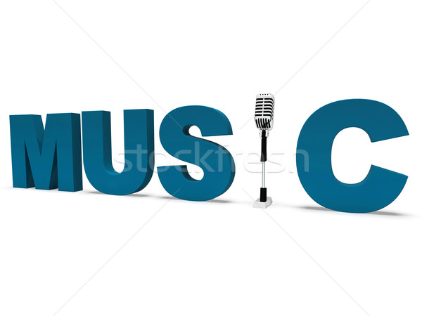 Music Word And Microphone Shows Concert Musical Or Talent Stock photo © stuartmiles