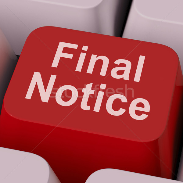 Final Notice Key Shows Last Reminder Online Stock photo © stuartmiles