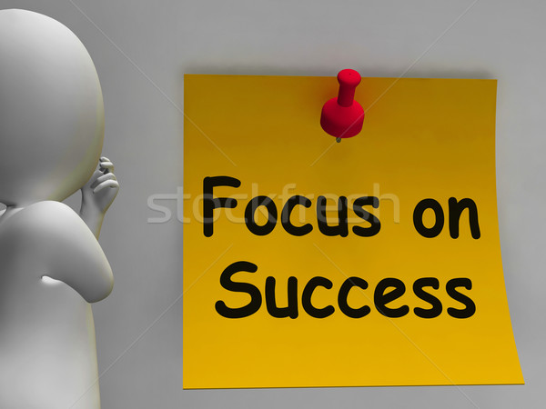 Focus On Success Note Shows Achieving Goals Stock photo © stuartmiles
