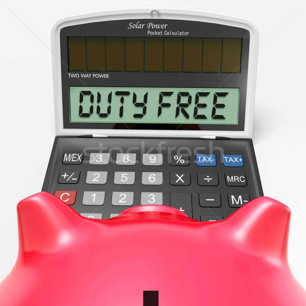 Duty Free Calculator Shows Untaxed Merchandise And Goods Stock photo © stuartmiles