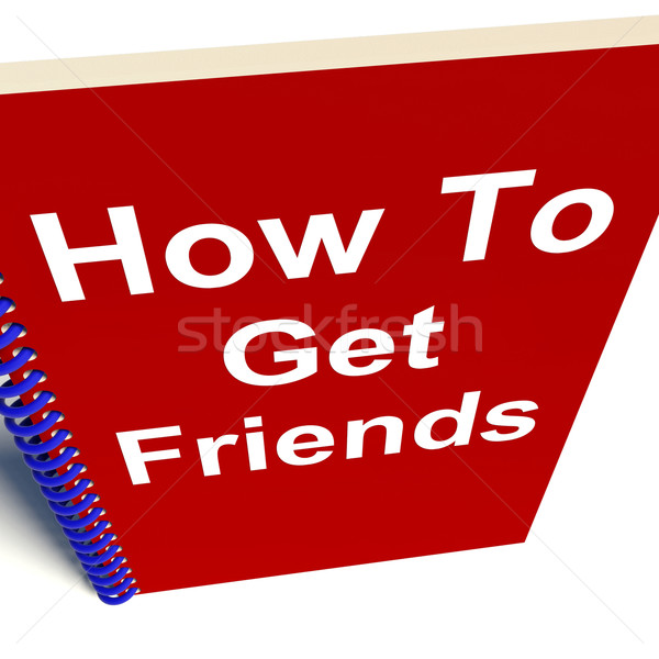 How to Get Friends on Notebook Represents Getting Buddies Stock photo © stuartmiles