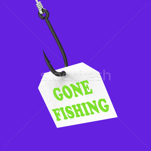 Gone Fishing On Hook Shows Relaxing Get Away And Recreation Stock photo © stuartmiles