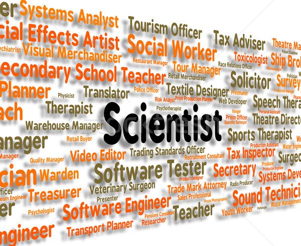 Scientist Job Shows Occupation Work And Position Stock photo © stuartmiles