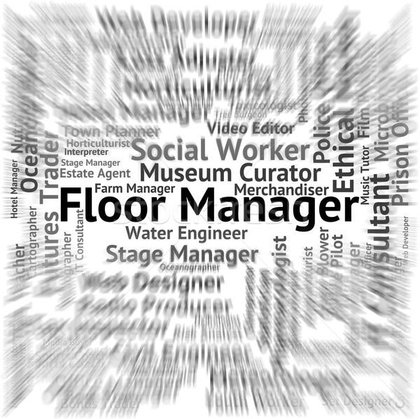 Floor Manager Means Live Event And Employment Stock photo © stuartmiles