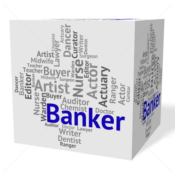 Banker Job Indicates Financial Career And Occupation Stock photo © stuartmiles