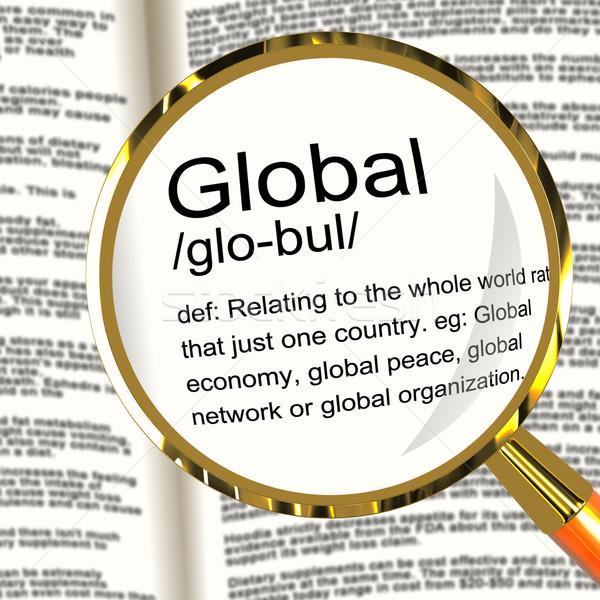 Stockfoto: Globale · definitie · vergrootglas · tonen · wereldwijd · internationale