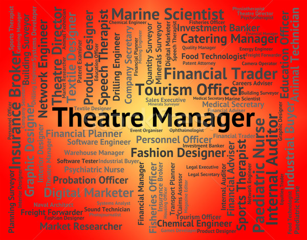 Théâtre gestionnaire mot gestion auditorium Emploi Photo stock © stuartmiles