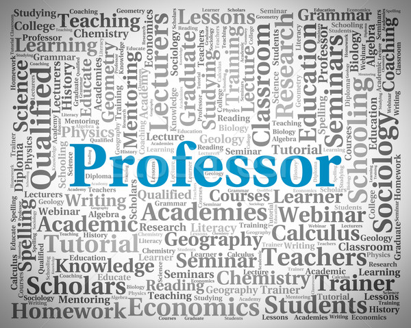 Professor Word Shows Teacher Teaching And Professors Stock photo © stuartmiles