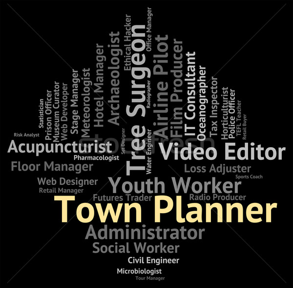 Town Planner Represents Urban Area And Administrator Stock photo © stuartmiles