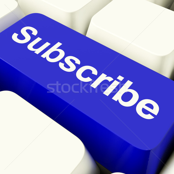 Subscribe Computer Key In Blue Showing Regstration And Membershi Stock photo © stuartmiles