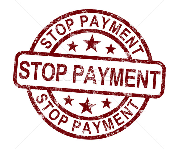 Stop Payment Stamp Shows Bill Transaction Denied Stock photo © stuartmiles