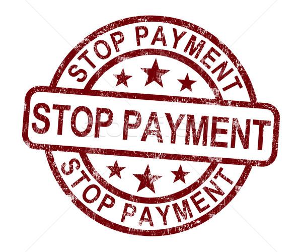 Stop fizetés bélyeg számla tranzakció elutasított Stock fotó © stuartmiles