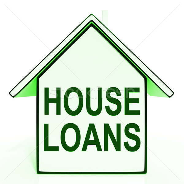 House Loans Home Means Mortgage On Property Stock photo © stuartmiles