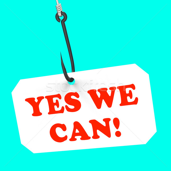 Yes We Can! On Hook Shows Teamwork And Optimism Stock photo © stuartmiles
