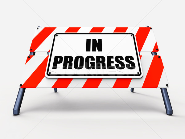 In Progress Sign Indicates Ongoing or Happening Now Stock photo © stuartmiles