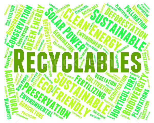 Stock photo: Recyclables Word Indicates Eco Friendly And Environmentally