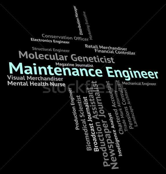 Karbantartás mérnök törődés szavak szerelő foglalkoztatás Stock fotó © stuartmiles