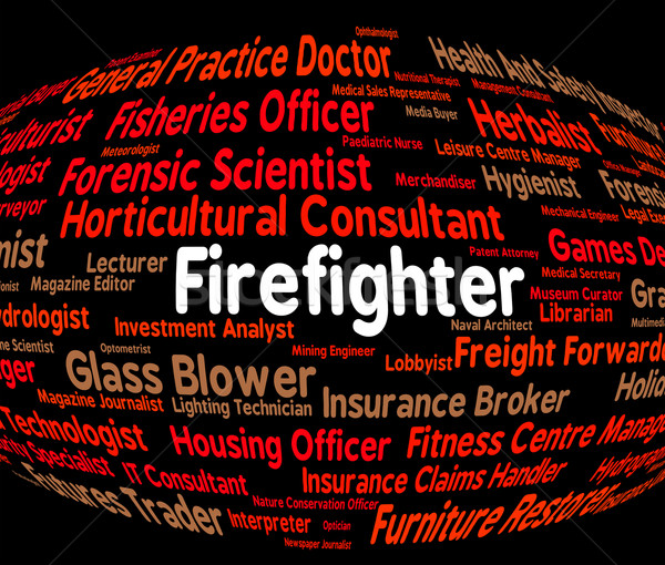 Firefighter Job Shows Employee Jobs And Firefighting Stock photo © stuartmiles