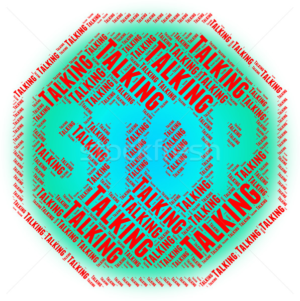 Stop Talking Means Warning Sign And Chat Stock photo © stuartmiles