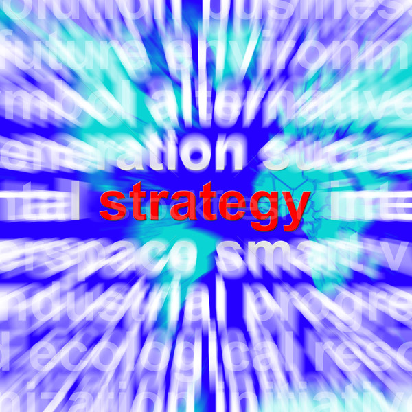 Strategy Word Showing Planning And Vision To Achieve Goals Stock photo © stuartmiles