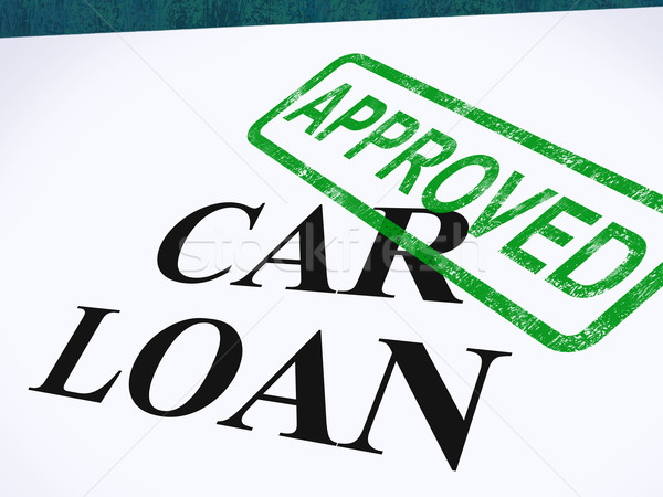 Stock photo: Car Loan Approved Stamp Shows Auto Finance Agreed