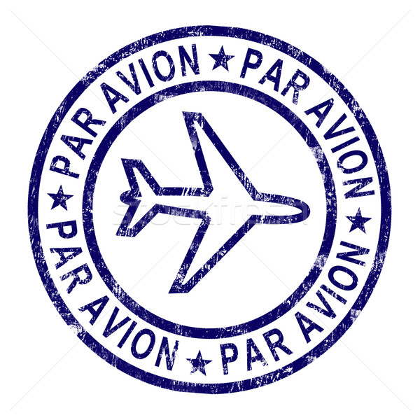 Par Avion Stamp Shows Correspondence Overseas By Plane Stock photo © stuartmiles