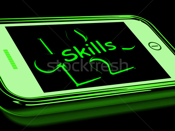 Skills On Smartphone Shows Abilities, And Talents Stock photo © stuartmiles