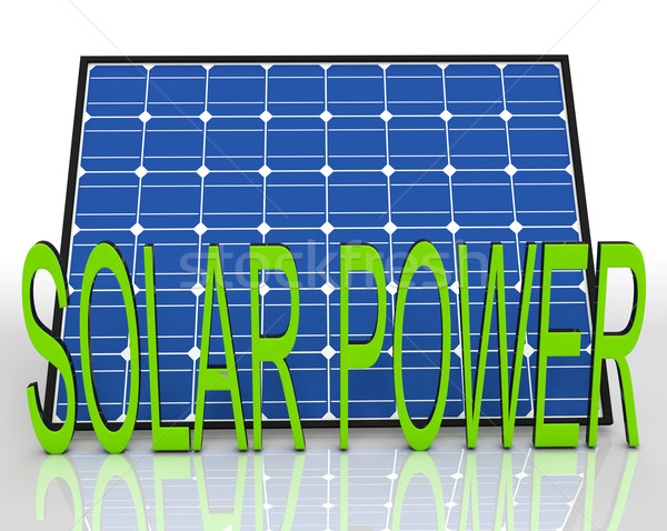 Solar Panel And Power Word Shows Energies Source Stock photo © stuartmiles