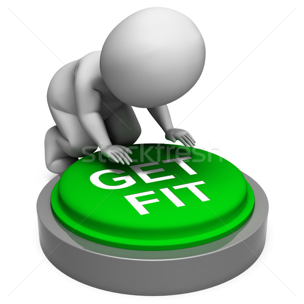 Get Fit Button Means Training And Workout Stock photo © stuartmiles