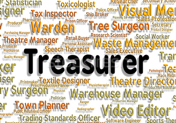 Treasurer Job Indicates Occupation Recruitment And Work Stock photo © stuartmiles