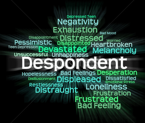Despondent Word Shows Woebegone Discouraged And Miserable Stock photo © stuartmiles