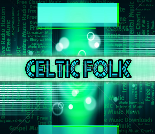 Celtic Folk Means Sound Track And Audio Stock photo © stuartmiles