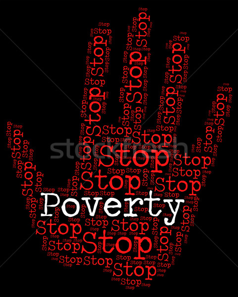Stop Poverty Means Warning Sign And Caution Stock photo © stuartmiles