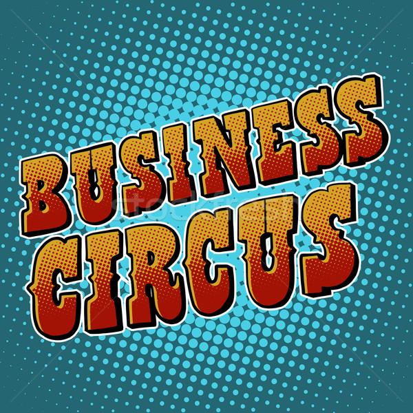 Business circus retro vector text Stock photo © studiostoks