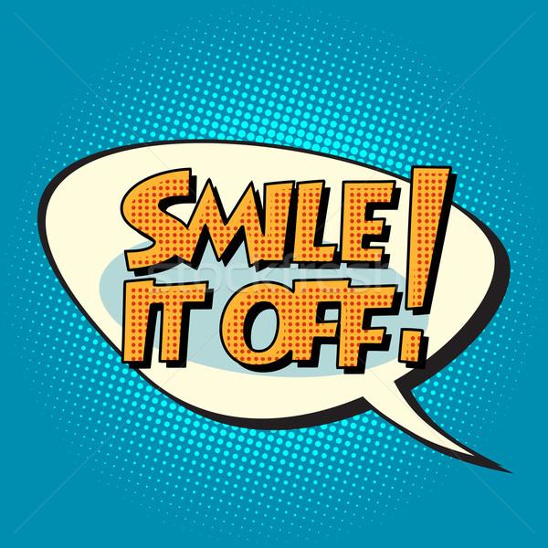 smile it off retro comic bubble text Stock photo © studiostoks
