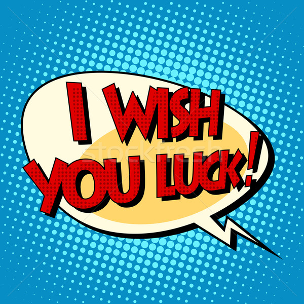 Stock photo: i wish you luck dynamic bubble retro comic book text
