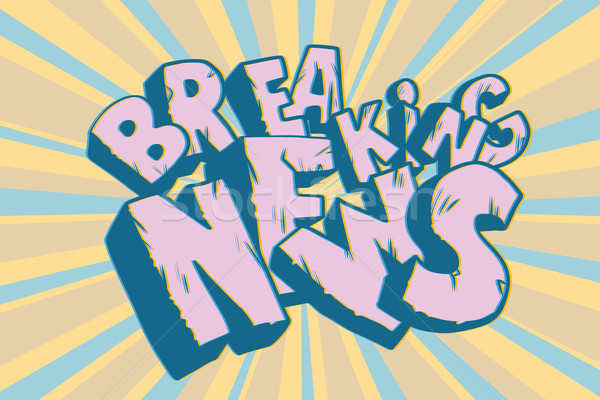 Breaking News old inscription. Faded text Stock photo © studiostoks